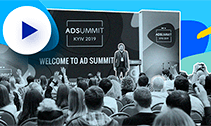Ad Summit Kyiv 2019 Recap: The key takeaways & slides that you can't miss