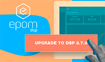 Say Hello to Epom White-Label DSP 3.7: 9 New Features to Improve Your Media Buying